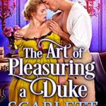 [PDF] [EPUB] The Art of Pleasuring a Duke Download