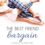 [PDF] [EPUB] The Best Friend Bargain (Kisses in the Sand, #3) Download