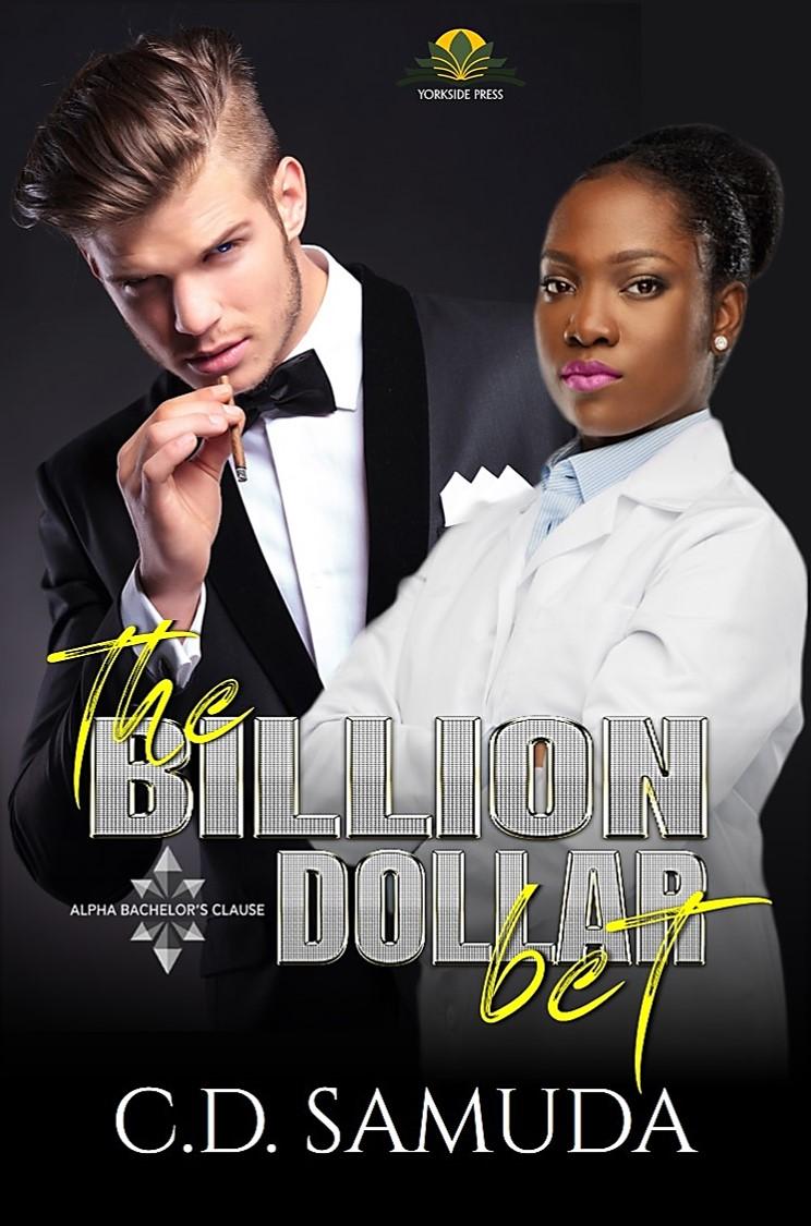 [PDF] [EPUB] The Billion Dollar Bet (Alpha Bachelor's Clause Book 2) Download by C.D. Samuda