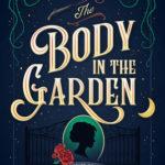 [PDF] [EPUB] The Body in the Garden Download
