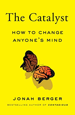 [PDF] [EPUB] The Catalyst: How to Change Anyone's Mind Download by Jonah Berger