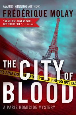 [PDF] [EPUB] The City of Blood (Paris Homicide, #3) Download by Frédérique Molay