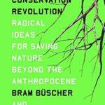 [PDF] [EPUB] The Conservation Revolution: Radical Ideas for Saving Nature Beyond the Anthropocene Download