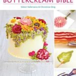 [PDF] [EPUB] The Contemporary Buttercream Bible: The Complete Practical Guide to Cake Decorating with Buttercream Icing Download
