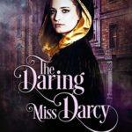 [PDF] [EPUB] The Daring Miss Darcy (Lost Ladies of London, #4) Download