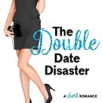 [PDF] [EPUB] The Double Date Disaster (Do-Over Date Series: Second Chance Clean Romances Book 2) Download