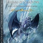 [PDF] [EPUB] The Dream of Shadows (The Dragon Riders of Arvain Book 3) Download