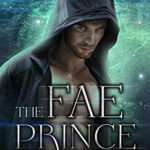 [PDF] [EPUB] The Fae Prince (Fae of Ballantine, #1) Download
