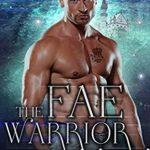 [PDF] [EPUB] The Fae Warrior (Fae of Ballantine, #2) Download