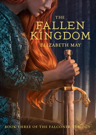 [PDF] [EPUB] The Fallen Kingdom (The Falconer, #3) Download by Elizabeth May