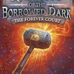 [PDF] [EPUB] The Forever Court (Knights of the Borrowed Dark, #2) Download