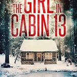 [PDF] [EPUB] The Girl in Cabin 13 (Emma Griffin FBI Mystery, #1) Download
