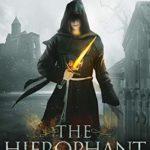 [PDF] [EPUB] The Hierophant (The Ravenglass Chronicles #6) Download