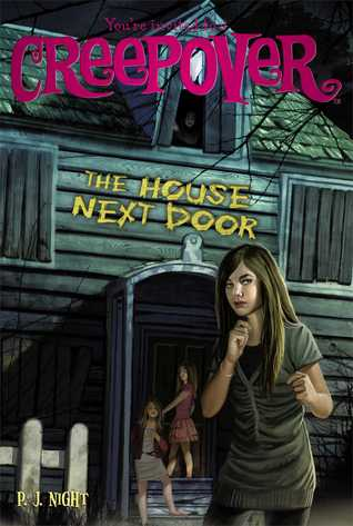 [PDF] [EPUB] The House Next Door (You're Invited to a Creepover, #16) Download by P.J. Night