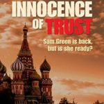 [PDF] [EPUB] The Innocence of Trust (Sam Green, #3) Download