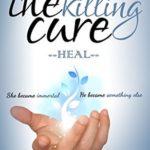 [PDF] [EPUB] The Killing Cure: Heal (The Killing Cure, #2) Download