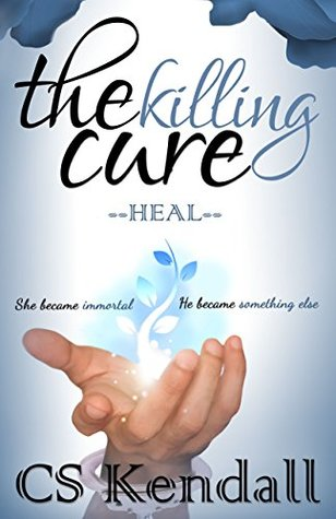 [PDF] [EPUB] The Killing Cure: Heal (The Killing Cure, #2) Download by C.S. Kendall