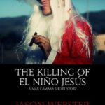 [PDF] [EPUB] The Killing of el Niño Jesús (Chief Inspector Max Camara, #3.5) Download