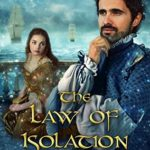 [PDF] [EPUB] The Law of Isolation (The Chronicles of Tevenar Book 2) Download