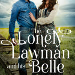 [PDF] [EPUB] The Lonely Lawman and his Belle (Loves of South Dakota, Book 1) Download