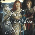 [PDF] [EPUB] The Maid of the White Hands (Tristan and Isolde, #2) Download