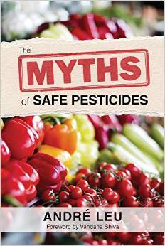 [PDF] [EPUB] The Myths of Safe Pesticides Download by André Leu