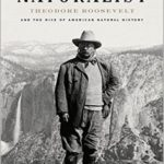 [PDF] [EPUB] The Naturalist: Theodore Roosevelt and His Adventures in the Wilderness Download
