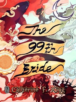 [PDF] [EPUB] The Ninety-Ninth Bride Download by Catherine F. King