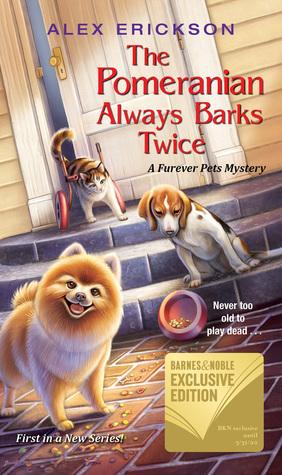 [PDF] [EPUB] The Pomeranian Always Barks Twice (A Furever Pets Mystery #1) Download by Alex Erickson