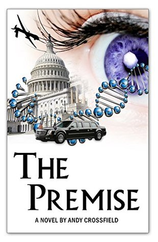 [PDF] [EPUB] The Premise: A Novel To Save The World Download by Andy Crossfield