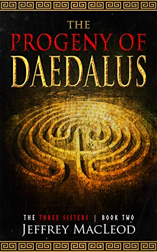 [PDF] [EPUB] The Progeny of Daedalus (The Three Sisters #2) Download by Jeffrey MacLeod
