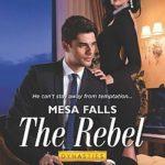 [PDF] [EPUB] The Rebel (Dynasties: Mesa Falls #1) Download