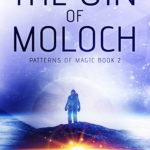 [PDF] [EPUB] The Sin of Moloch (Patterns of Magic 2) Download