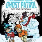 [PDF] [EPUB] The Sleepwalking Snowman (Desmond Cole Ghost Patrol, #7) Download
