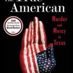 [PDF] [EPUB] The True American: Murder and Mercy in Texas Download