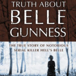 [PDF] [EPUB] The Truth about Belle Gunness: The True Story of Notorious Serial Killer Hell's Belle Download