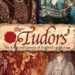 [PDF] [EPUB] The Tudors: The Kings And Queens Of England's Golden Age Download