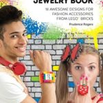[PDF] [EPUB] The Unofficial LEGO® Jewelry Book: 18 awesome designs for fashion accessories from LEGO® bricks Download