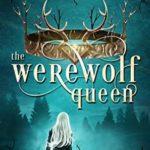 [PDF] [EPUB] The Werewolf Queen (Wheel of Crowns, #1) Download