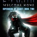 [PDF] [EPUB] The Wraith: Welcome Home (Superhero by Night Book 2) Download