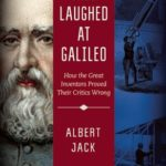 [PDF] [EPUB] They Laughed at Galileo: How the Great Inventors Proved Their Critics Wrong Download