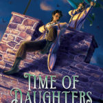 [PDF] [EPUB] Time of Daughters I (Time of Daughters, #1) Download