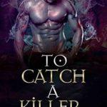[PDF] [EPUB] To Catch A Killer Download
