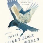 [PDF] [EPUB] To the Bright Edge of the World Download