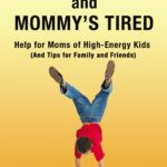[PDF] [EPUB] Tommy's Wired and Mommy's Tired: Help for Moms of High-Energy Kids (And Tips for Family and Friends) Download