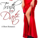[PDF] [EPUB] Truth or Date (Better Date than Never, #2) Download