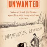 [PDF] [EPUB] Unwanted: Italian and Jewish Mobilization Against Restrictive Immigration Laws, 1882-1965 Download