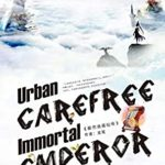 [PDF] [EPUB] Urban Carefree Immortal Emperor (Book 1) Download