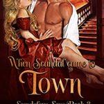[PDF] [EPUB] When Scandal Came to Town (Scandalous Sons Book 3) Download