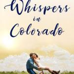 [PDF] [EPUB] Whispers in Colorado (Colorado Crazy, #2) Download